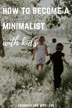 How to Become a Minimalist With Kids | Raising Minimalist | How to Declutter Toys | Minimalism with Kids | Minimalist Family | Declutter Your Home | Simplify Parenting #minimalistmom #minimalismwithkids #minimalism #Simplicityparenting #simplifylife