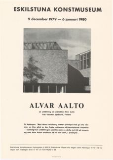 Alvar Aalto, Eskilstuna konstmuseum. Ruotsi, 9.12.1979-6.1.1980.