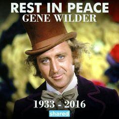 Rest In Peace Gene Wilder 1933 - 2016