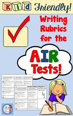 "Are you looking for a way to help guide students' writing development as you prepare them for the new AIR testing?  These ""kid friendly"" written rubrics are modeled closely from the state testing model rubrics for assessing persuasive, informative, & narrative writing pieces. https://www.teacherspayteachers.com/Product/AIR-test-prep-Kid-Friendly-Writing-Rubrics-3-5-grades-2877541"