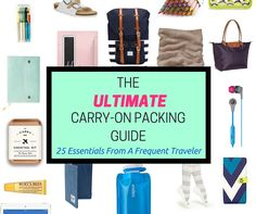 Learn to pack your carry-on like a pro from a frequent traveler. 25 essentials for every carry-on bag