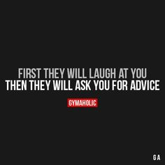 First They Will Laugh At You