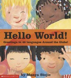 Hello World! Greetings in 42 Languages Around the Globe: Manya Stojic: 9780439362023: Amazon.com: Books