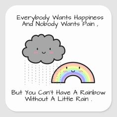 Shop Cute Rainbow Rain Cloud Happiness Quote Square Sticker created by RustyDoodle. Personalize it with photos & text or purchase as is! Happy Quotes Inspirational, Meaningful Quotes, Positive Quotes, Positive Attitude, Positive Vibes, Motivational, Cheer Up Quotes, Happy Rain Quotes, Babe Quotes