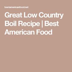 Great Low Country Boil Recipe | Best American Food