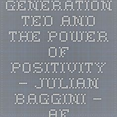 Generation TED and the power of positivity – Julian Baggini – Aeon