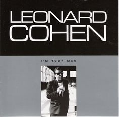 Leonard Cohen - I'm your man, 1988