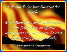 5 Actions To get your financial act together- No.1