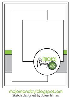 Mojo Monday 462 Card Sketch designed by Julee Tilman #mojomonday #cardsketches…