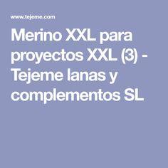 Merino XXL para proyectos XXL (3) - Tejeme lanas y complementos SL