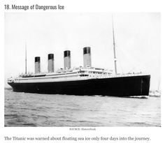 The Titanic was warned about floating sea ice 4 days into the journey