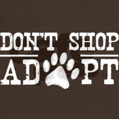 Don't Shop, Adopt! T-Shirt Dark T-Shirt on @CafePress #dogs #pets #petrescue #cats