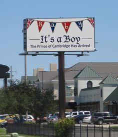 : You know its official when its on a billboard! Congrats to the Royal Family! #RoyalBaby #RoyalBabyBoy