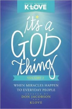 It's a God Thing Volume 2: When Miracles Happen to Everyday People: Don Jacobson. he book has 58 different stories from real people who credit to God for miracles--recoveries or emerging unscathed from drowning, hit by a train, car accident, tornado, having peace in death, attack, diagnosis, etc. Though each story ends in hope, this book clearly illustrates a variety of flawed characters, painful situations, and difficult circumstances that may not be appropriate for young children.