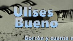 Ulises Bueno Borron y cuenta nueva