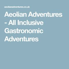 Aeolian Adventures - All Inclusive Gastronomic Adventures