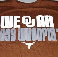 Best shirt ever! Ut Shirts, Texas Shirts, Texas Longhorns Football, Ut Longhorns, Ut Football, College Football, Eyes Of Texas, Hook Em Horns, Boomer Sooner