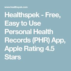 Healthspek - Free, Easy to Use Personal Health Records (PHR) App, Apple Rating 4.5 Stars