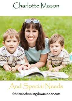 Is Charlotte Mason and Special needs a good fit for homeschooling education. Read stories of families using CM's methods for their special needs children.