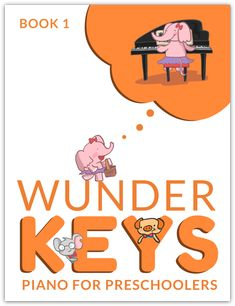 WunderKeys Piano For Preschoolers, Book 1 - WunderKeys Piano Books and Resources