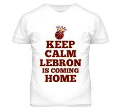 Keep Calm Lebron is Coming Home T Shirt - LBJ Cleveland T-Shirt #lebron #lbj #cavs #clebron #cleveland