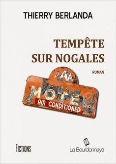 .: Chronique de Tempête sur Nogalès de Thierry berlan...