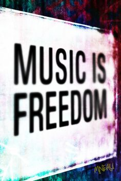 Music is freedom quote