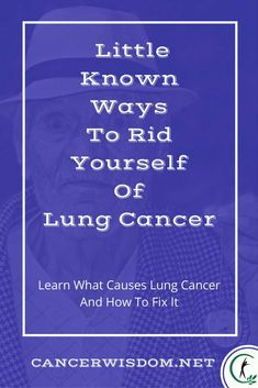 lung cancer causes, lung cancer cure, lung cancer healing, lung cancer home remedies