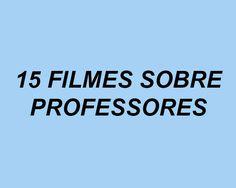 Selecionamos 15 filmes quecontam histórias de professores dedicados que você deveria assistir .   De colégios internos a escolas da p...