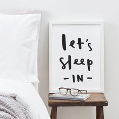 Let's Sleep In Print  positive motivational typography