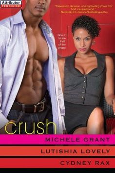 Crush by Lutishia Lovely. $8.59. Author: Lutishia Lovely. 337 pages. Publisher: Kensington Books (April 1, 2011)