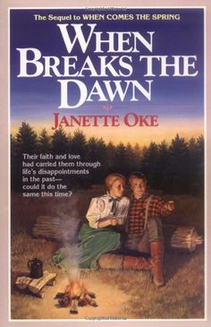 When Breaks the Dawn. Third book in the Canadian West series by Janette Oke.