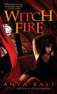 Witch Fire by Anya Bast. My favorite series by Anya! Paranormal Romance at it's best!
