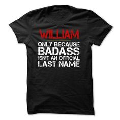 Awesome WILLIAM because Badass Isnt an Official Last Na - #vintage shirt #wifey shirt. OBTAIN => https://www.sunfrog.com/Names/Awesome-WILLIAM-because-Badass-Isnt-an-Official-Last-Name-Tshirt.html?68278