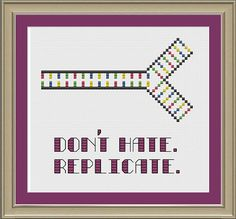 Dont hate replicate nerdy DNA crossstitch by nerdylittlestitcher, $3.00