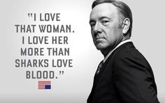 House of Cards fav quote