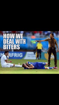 The World Cup 2014 meets The Walking Dead. Gives new meaning to giving Uruguay's Luis Suarez a Red Card.
