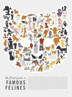 The Field Guide To Famous Felines - A veritable who's who of famous felines, this hand-illustrated field guide pulls together 79 of our favorite cats and kitties from books, TV, movies, cartoons, comics and the internet.
