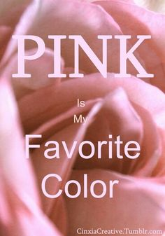 It has always been my favorite color, maybe some mint or pastels, but definitely PINK!
