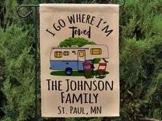 Ready to Ship, Personalized I Go Where I'm Towed, Vintage 5th Wheel Campsite Flag, Camp Sign, Camping Flag, Stand NOT Included WYF-046