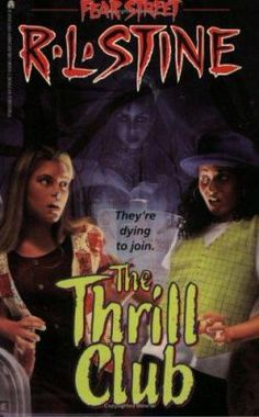 The Thrill Club by Stine, R. L., MacDonald, Patricia
