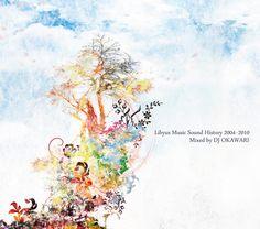 Libyus Music Sound History 2004-2010 Mixed by DJ OKAWARI