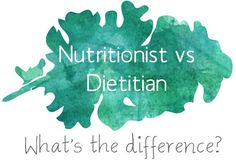Dietitian Versus Nutritionist – What's the Difference?