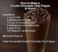 Double Chocolate Chip Frappe at Tasty Fun Recipes We have an easy recipe for you today! It is the Double Chocolate Chip Frappe which is delicious! Everyone has tasted one of these before and if you do (Chocolate Milkshake For One) Yummy Drinks, Delicious Desserts, Dessert Recipes, Yummy Food, Fun Recipes, Recipe Ideas, Drink Recipes, Recipies, Juicer Recipes