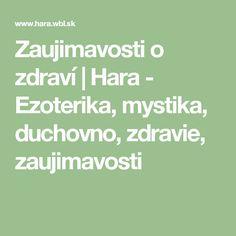 Zaujimavosti o zdraví | Hara - Ezoterika, mystika, duchovno, zdravie, zaujimavosti Math, Math Resources, Mathematics