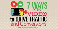 7 Ways to Use Video to Drive Traffic and Conversions Social Media Examiner Marketing Software, Internet Marketing, Social Media Marketing, Digital Marketing, Marketing Tools, Content Marketing, Marketing Approach, Marketing Strategies, Digital Strategy