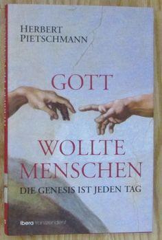 Gott wollte Menschen * Die Genesis ist jeden Tag * Herbert Pietschmann