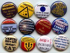 Quantum Mechanics pins. NEED.