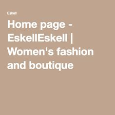 Home page - EskellEskell | Women's fashion and boutique