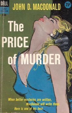 The Price of Murder by John D. MacDonald, Cover art by Victor Kalin. Pulp Fiction Book, Retro Background, Vintage Book Covers, Up Book, Architecture Tattoo, Book Cover Art, Pulp Art, Comic Covers, Paperback Books